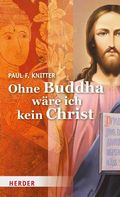 Ohne Buddha wäre ich kein Christ