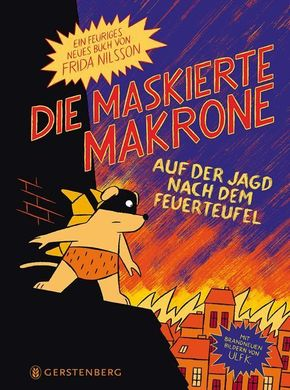 Die maskierte Makrone auf der Jagd nach dem Feuerteufel