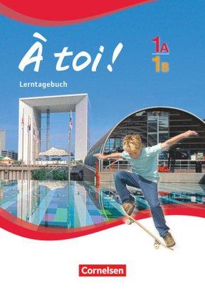 À toi! - Fünfbändige Ausgabe: Lerntagebuch; Bd.1A/1B