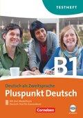 Pluspunkt Deutsch, Ausgabe 2009: Testheft (Gesamtband), m. Audio-CD; Bd.B1