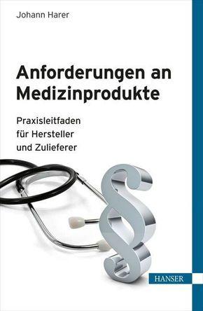 Anforderungen an Medizinprodukte, m. CD-ROM