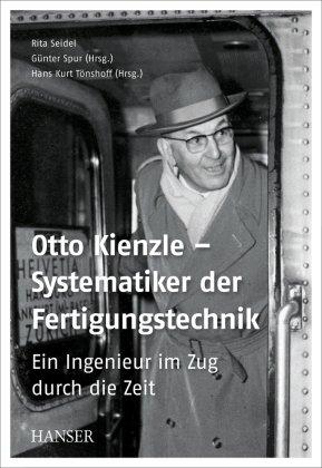 Otto Kienzle - Systematiker der Fertigungstechnik