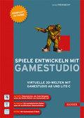 Spiele entwickeln mit Gamestudio (m. DVD-ROM)