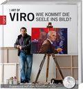 Art of Viro: Wie kommt die Seele ins Bild?, m. DVD