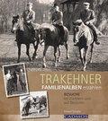 Trakehner - Familienalben erzählen
