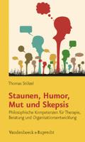 Staunen, Humor, Mut und Skepsis