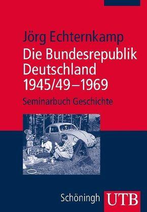 Die Bundesrepublik Deutschland 1945/49-1969