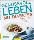 Genussvoll leben mit Diabetes