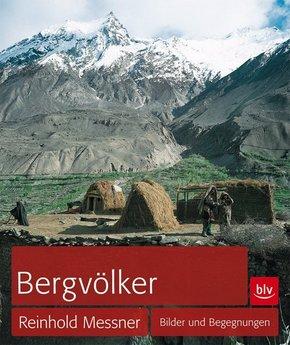 Reinhold Messner - Bergvölker
