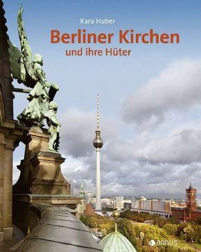 Berliner Kirchen und ihre Hüter