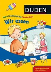 DUDEN Mein Kindergarten-Wortschatz - Wir essen