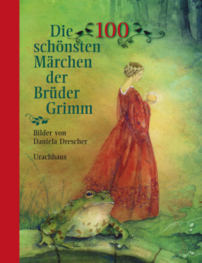 Die 100 schönsten Märchen der Brüder Grimm