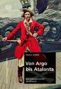 Von Argo bis Atalanta
