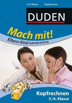 Duden - Mach mit! Eltern-Kind-Lerntraining; Kopfrechnen, 3./4. Klasse