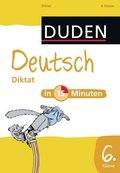 Duden - Deutsch in 15 Minuten: Diktat, 6. Klasse