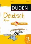 Duden - Deutsch in 15 Minuten: Diktat, 7. Klasse