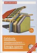 Gebäude modernisieren - Energie sparen, m. CD-ROM