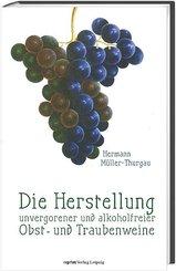 Die Herstellung unvergorener und alkoholfreier Obst- und Traubenweine