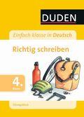 Duden Einfach klasse in Deutsch, Übungsblock; Richtig schreiben, 4. Klasse