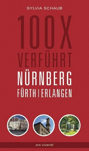 100 x verführt Nürnberg, Fürth, Erlangen