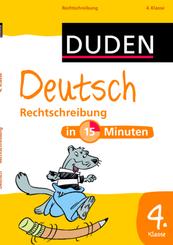 Duden - Deutsch in 15 Minuten: Rechtschreibung, 4. Klasse