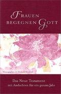 Bibelausgaben: Frauen begegnen Gott - Neues Testament; Gerth Medien