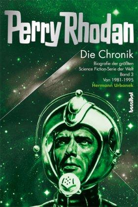 Perry Rhodan - Die Chronik: 1981-1995; Bd.3