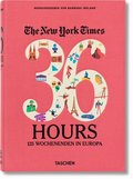 The New York Times, 36 Hours. 125 Weekends in Europe