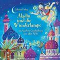 Aladin und die Wunderlampe und andere Geschichten aus aller Welt