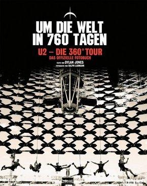 Um die Welt in 760 Tagen. U2 - Die 360° Tour