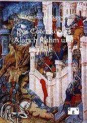 Des Gotenkönigs Alarich Ruhm und Ende