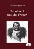 Napoleon I. und die Frauen