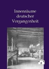 Innenräume deutscher Vergangenheit