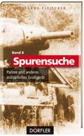 Spurensuche: Panzer und anderes militärisches Großgerät; Bd.8