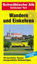 Wandern und Einkehren: Schwäbische Alb, östlicher Teil; Bd.6