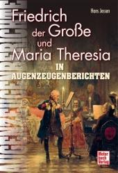 Friedrich der Große und Maria Theresia