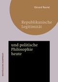 Republikanische Legitimität und politische Philosophie heute