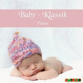 Baby-Klassik: Piano, 1 Audio-CD