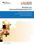 Berichte zur Lebensmittelsicherheit 2010: Nationale Berichterstattung an die EU, nationaler Rückstandskontrollplan (NRKP) und EInfuhrüberwachungsplan (EÜP)