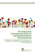 Strategisches Entrepreneurship in mittelständischen Unternehmen