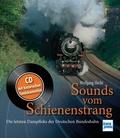 Sounds vom Schienenstrang, m. Audio-CD