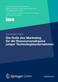Die Rolle des Marketing für die Ressourcenakquise junger Technologieunternehmen