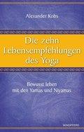 Die zehn Lebensempfehlungen des Yoga