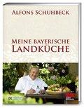 Meine bayerische Landküche - Bd.1