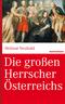 Die großen Herrscher Österreichs