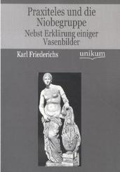 Praxiteles und die Niobegruppe