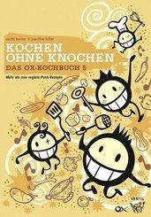 Das Ox-Kochbuch: Kochen ohne Knochen