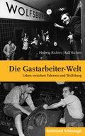 """Die """"Gastarbeiter-Welt"""""""