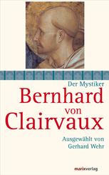 Der Mystiker Bernhard von Clairvaux