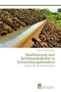 Realisierung von Schienenbahnen in Entwicklungsländern